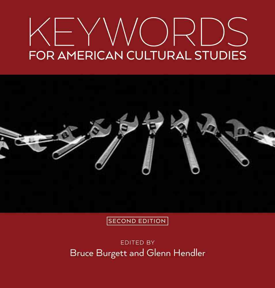 Keywords for American Cultural Studies By Burgett, Bruce/ Hendler, Glenn